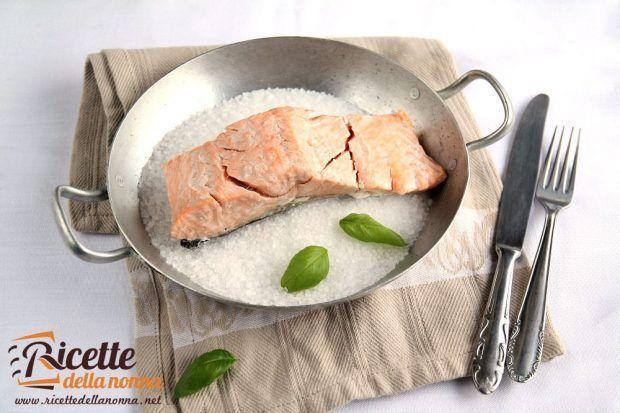 Salmone in crosta di sale ricetta e foto