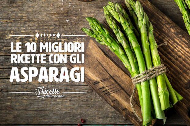 10 migliori ricette con gli asparagi