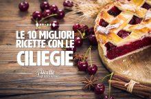 I 10 migliori dolci con le ciliegie