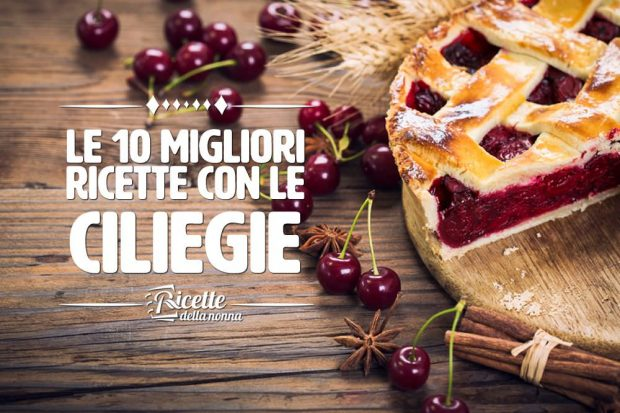 10 migliori ricette con le ciliegie