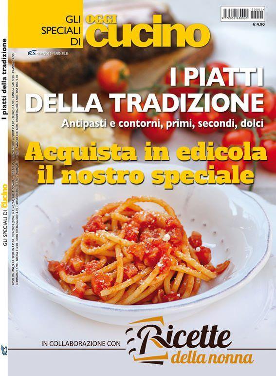 Speciale Oggi Cucino: i piatti della tradizione