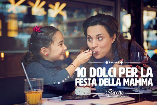 10 dolci per la festa della mamma