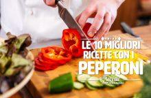 10 ricette estive con i peperoni semplici e veloci