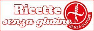Ricette senza glutine facili e veloci