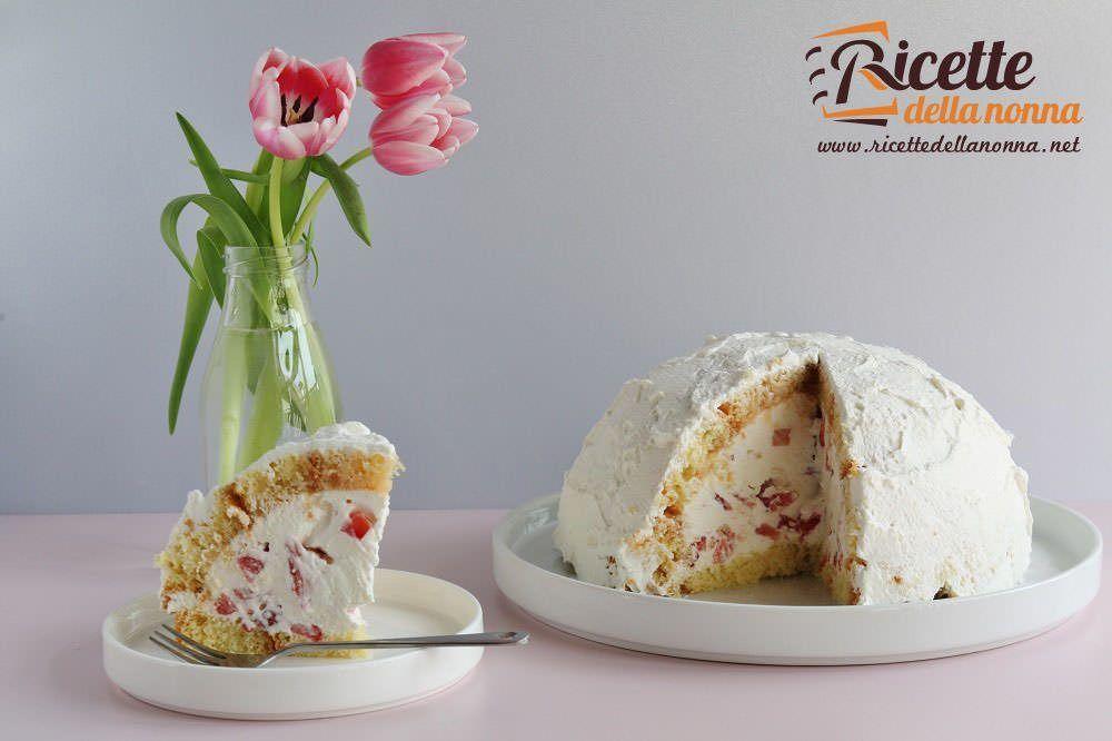 Ricetta Pan Di Spagna Per Zuccotto.Zuccotto Con Fragole E Panna Ricette Della Nonna