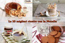 Le 10 migliori ricette con la Nutella