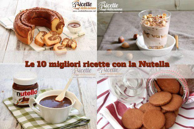 le 10 ricette migliori con la Nutella
