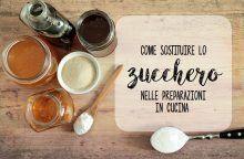 Come sostituire lo zucchero nelle preparazioni in cucina