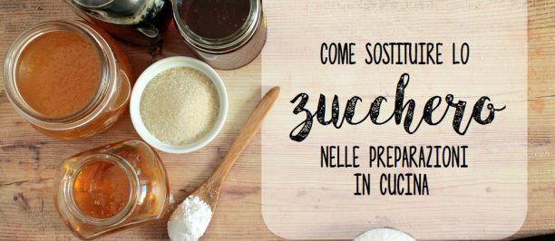 come sostituire lo zucchero nelle preparazioni in cucina 1