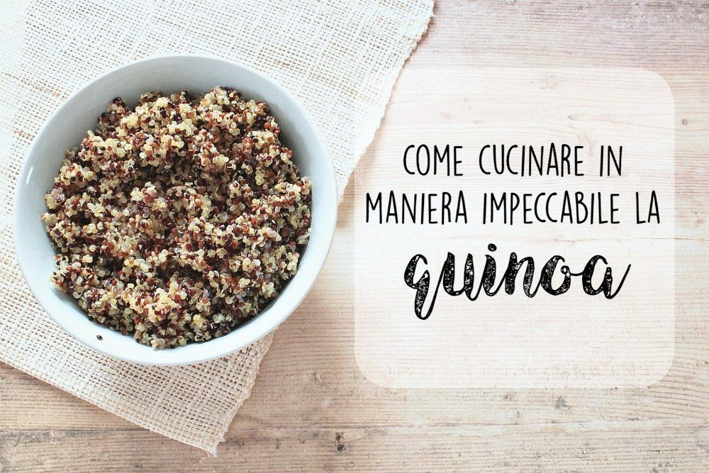 Come cucinare in maniera impeccabile la quinoa | Ricette della Nonna