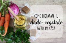 Come preparare il dado vegetale fatto in casa