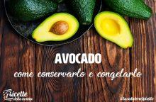 Come conservare e congelare l'avocado