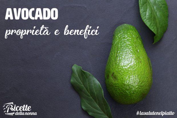 Avocado: proprietà, benefici, ricette e calorie