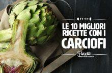 Le 10 migliori ricette con i carciofi