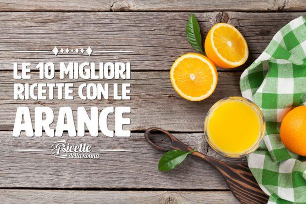 Le 10 migliori ricette con le arance