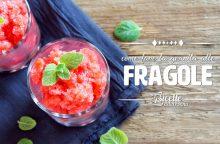 Come fare la granita di fragole