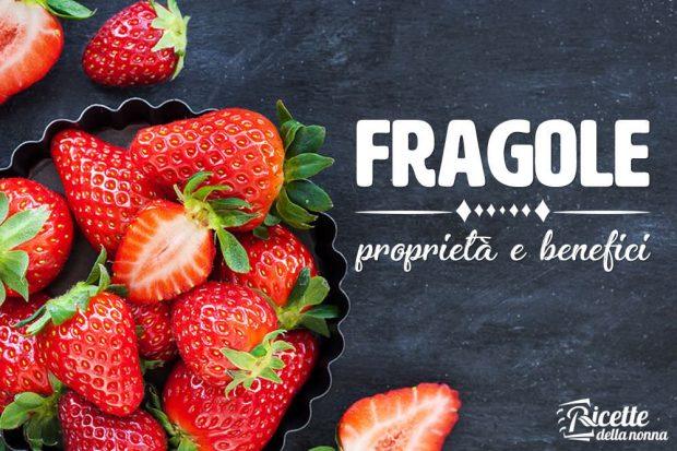 fragole: proprietà, benefici e controindicazioni