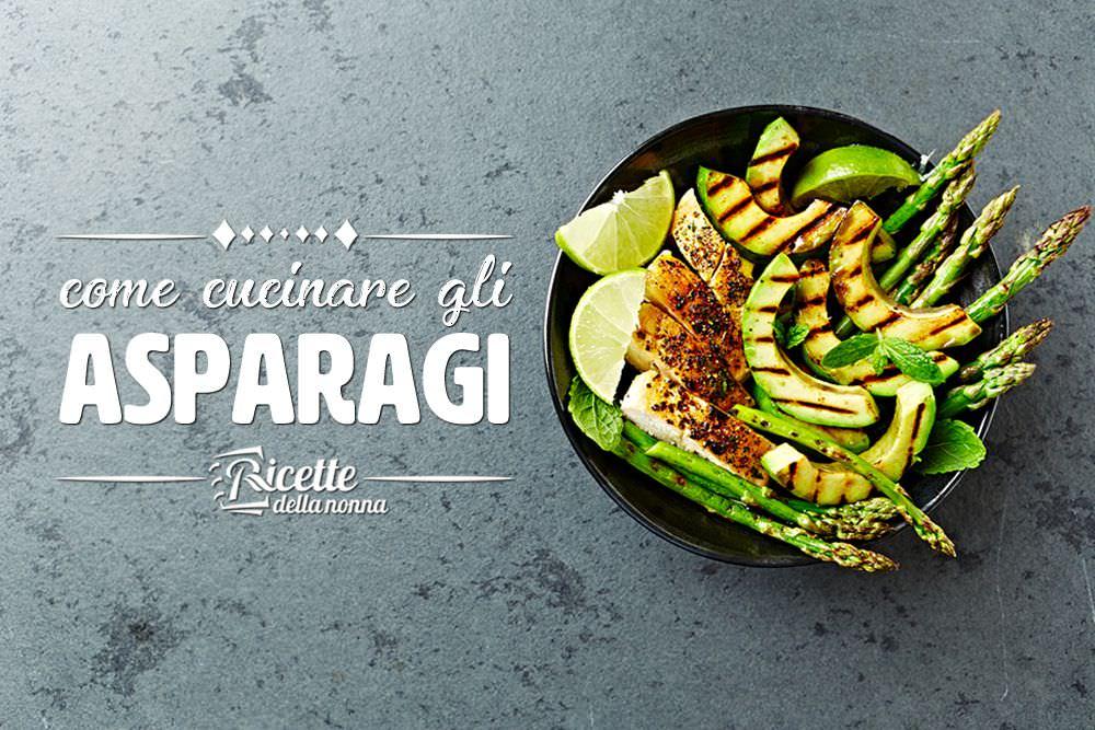 Come cucinare gli asparagi ricette della nonna - Come cucinare gli spatzli ...