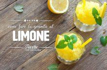 Come fare la granita al limone