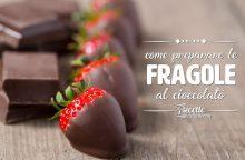 Come preparare le fragole al cioccolato