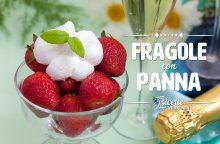 Fragole con panna: il dessert principe della primavera