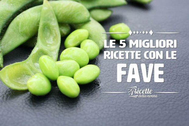 le 5 migliori ricette con le fave