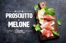 Prosciutto e melone: la (non) ricetta definitiva per l'estate