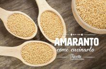 Come cucinare l'amaranto