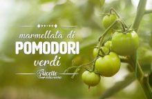 Come fare la marmellata di pomodori verdi