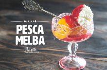 Pesca melba: ricetta, ingredienti e proprietà di un dolce amatissimo