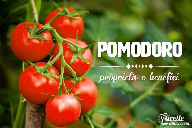 pomodoro: proprietà , benefici e controindicazioni