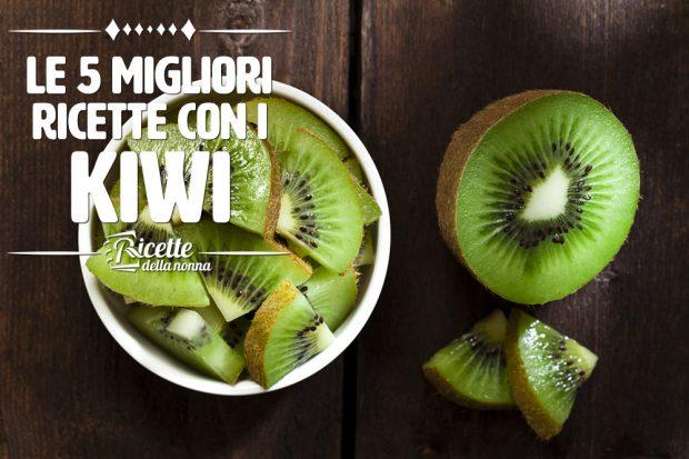 Migliori ricette con i kiwi