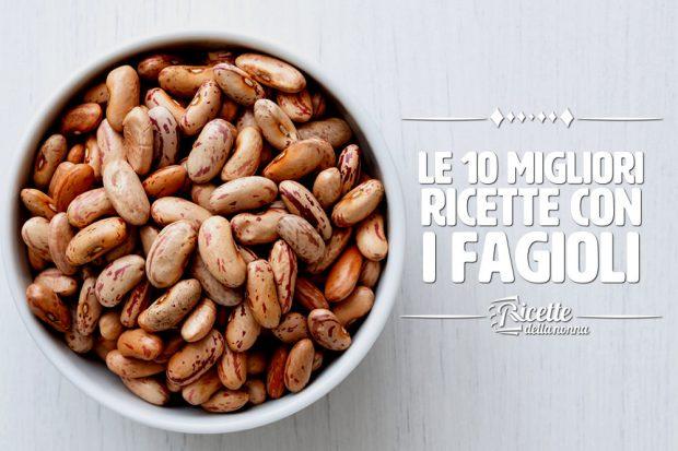 Dieci migliori ricette con i fagioli