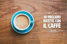 Le 10 migliori ricette con il caffè