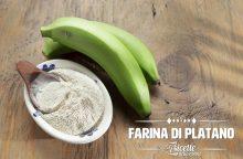 Farina di platano: curiosità, benefici e come impiegarla in cucina