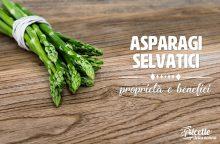 Asparagi selvatici: proprietà, ricette e usi in cucina