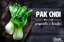 Pak choi: proprietà, benefici e controindicazioni