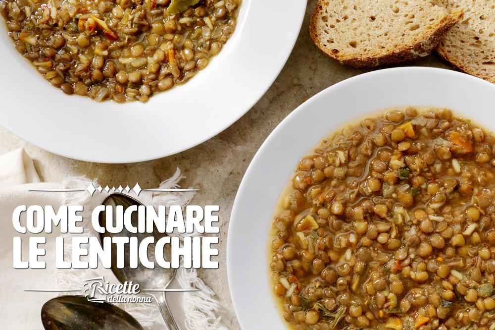 Come cucinare le lenticchie - Ammollo, cottura e ricette