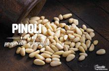 Pinoli: proprietà, benefici e controindicazioni