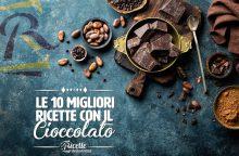 Le 10 migliori ricette con il cioccolato